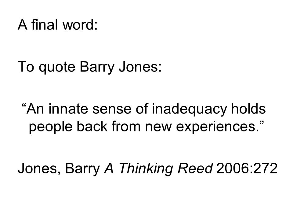 Jones, Barry A Thinking Reed 2006:272