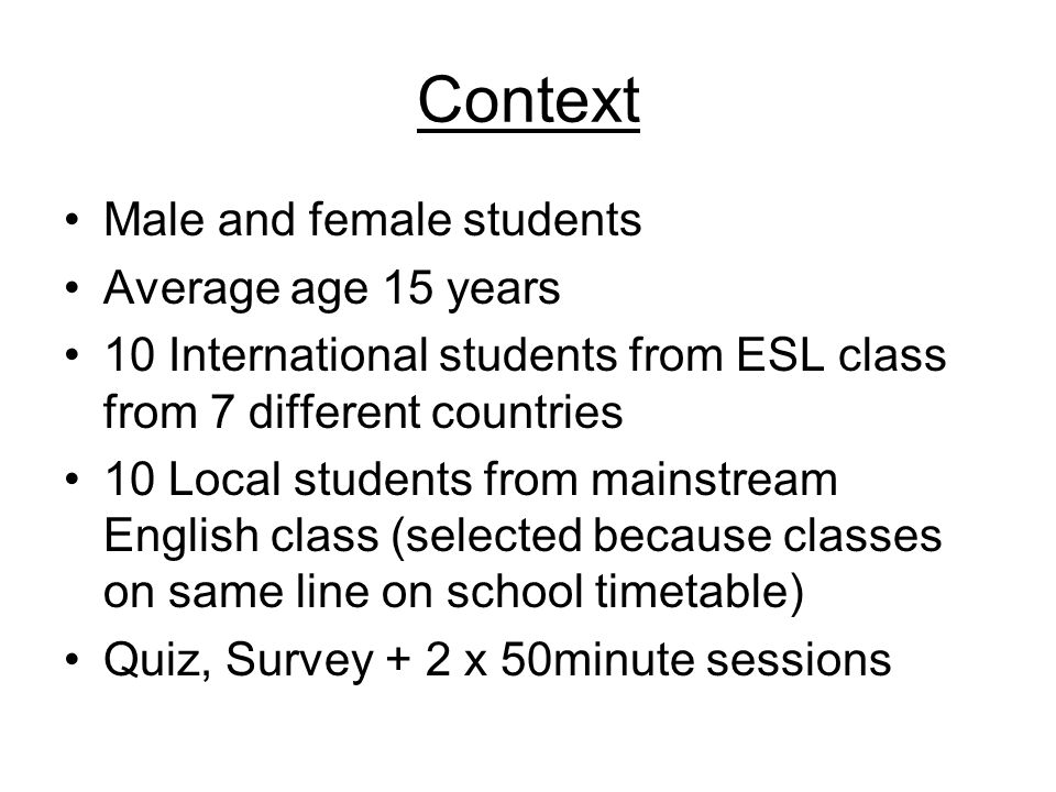 Context Male and female students Average age 15 years
