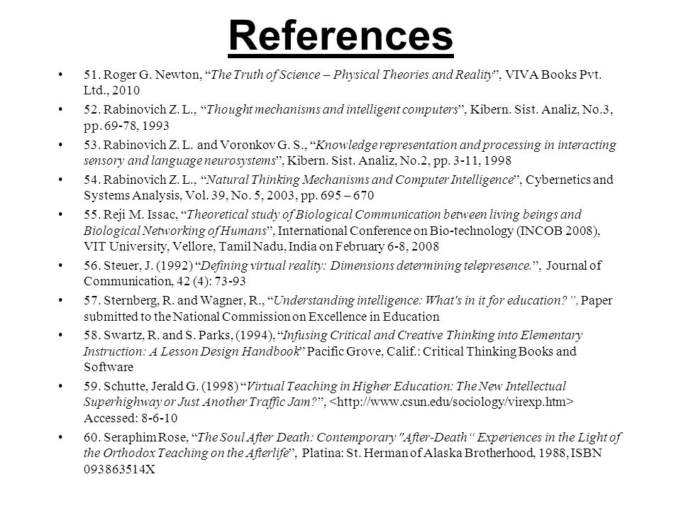 References 51. Roger G. Newton, The Truth of Science – Physical Theories and Reality , VIVA Books Pvt. Ltd., 2010.