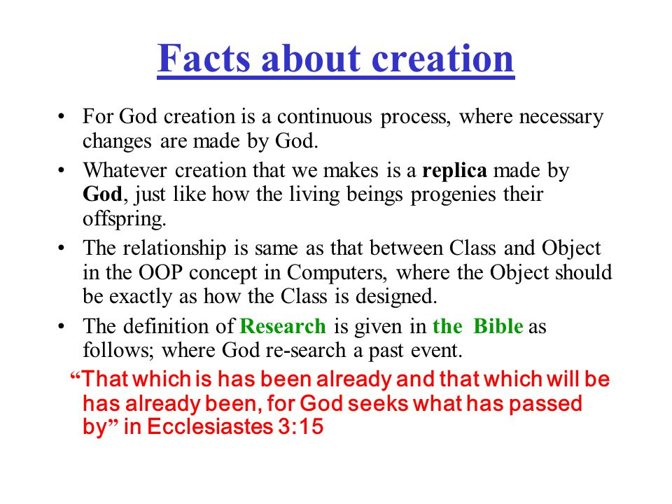 Facts about creation For God creation is a continuous process, where necessary changes are made by God.