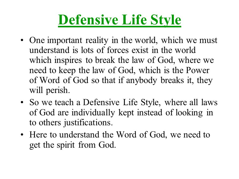 Defensive Life Style