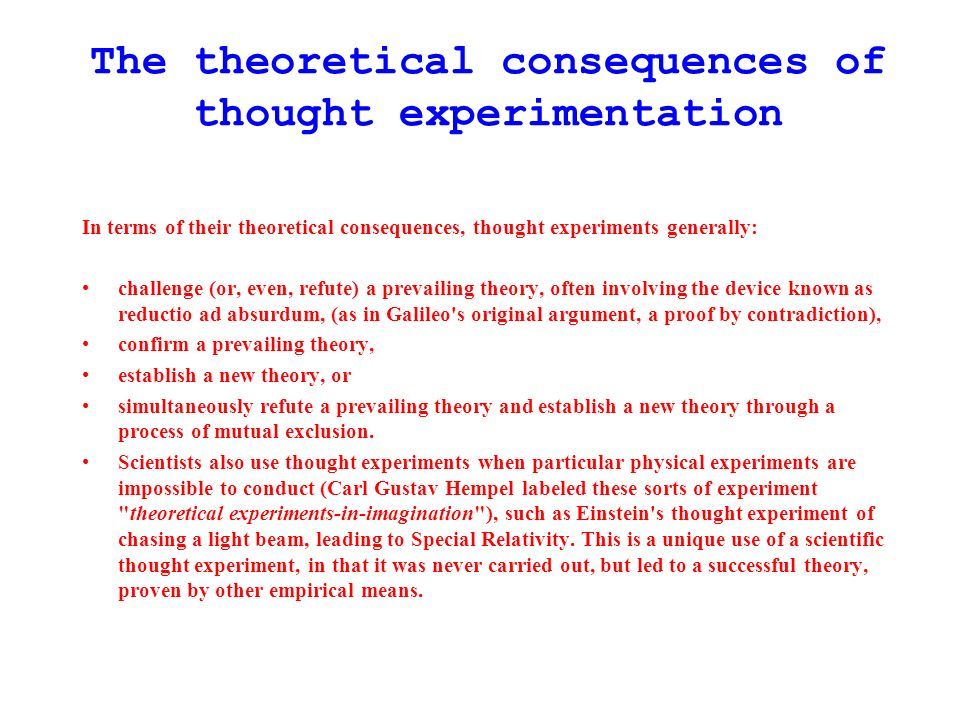 The theoretical consequences of thought experimentation