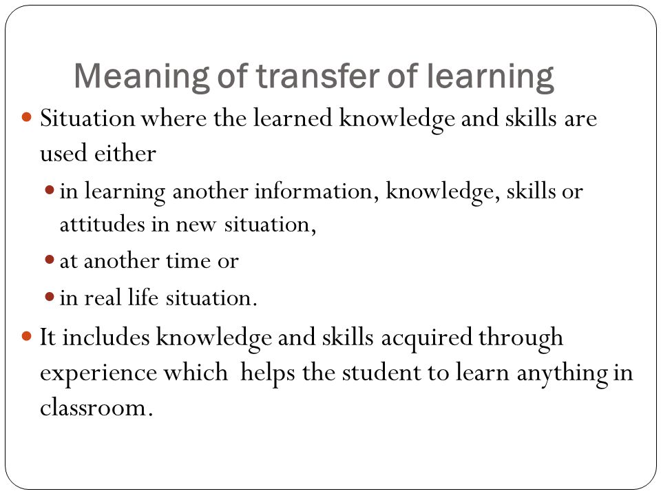 TRANSFER OF LEARNING INTRODUCTION TYPES OF TRANSFER - ppt