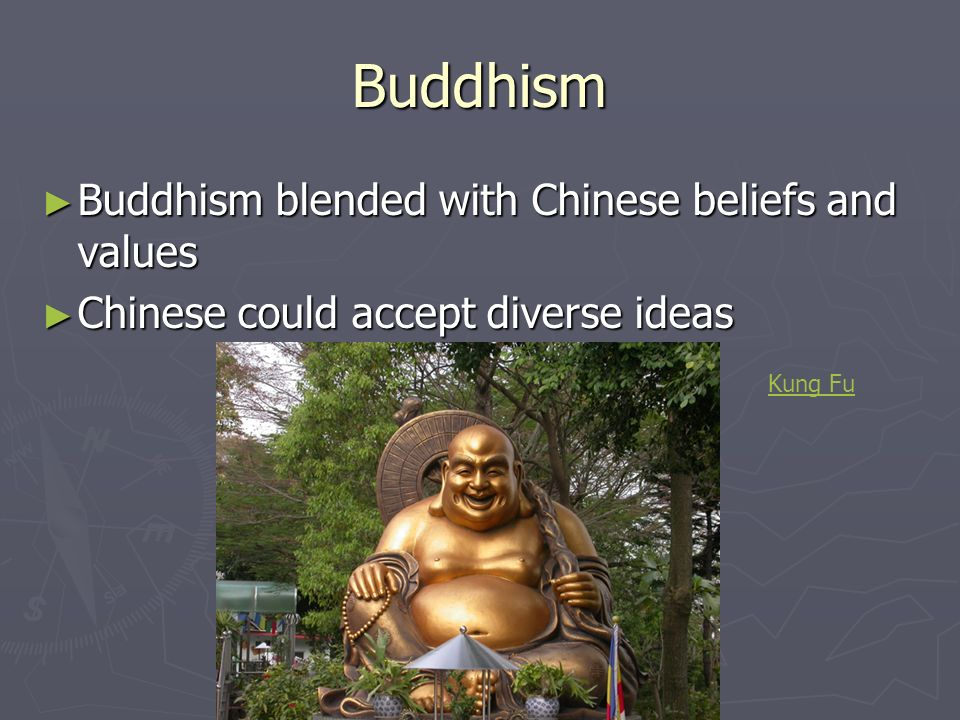 Buddhism Buddhism blended with Chinese beliefs and values