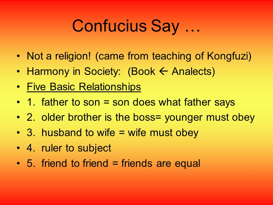 Confucius Say … Not a religion! (came from teaching of Kongfuzi)