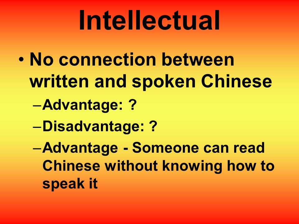 Intellectual No connection between written and spoken Chinese