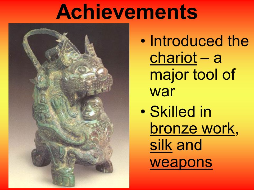 Achievements Introduced the chariot – a major tool of war