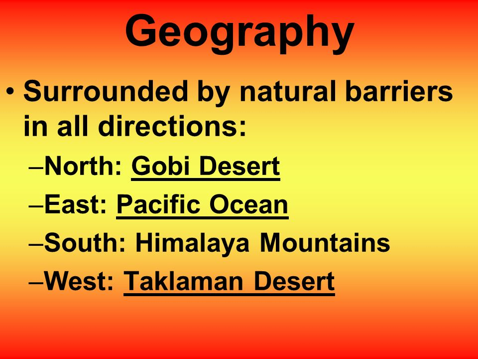 Geography Surrounded by natural barriers in all directions: