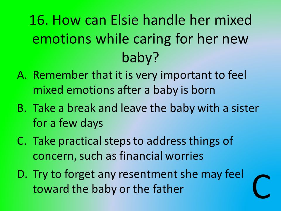 16. How can Elsie handle her mixed emotions while caring for her new baby