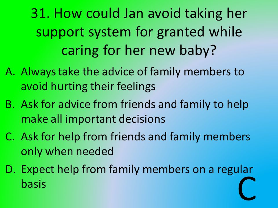 31. How could Jan avoid taking her support system for granted while caring for her new baby