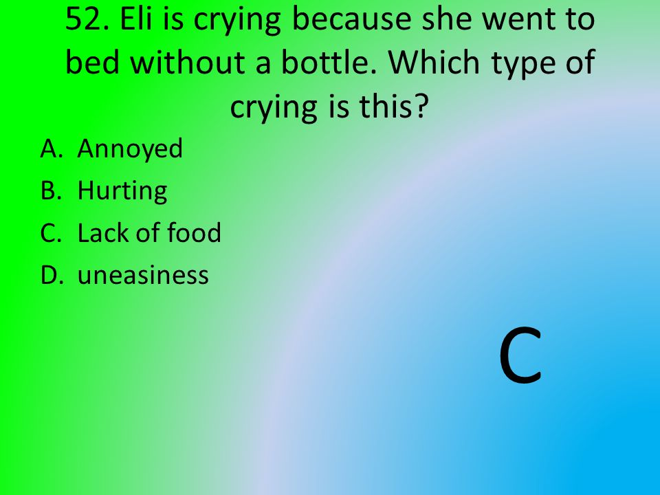 52. Eli is crying because she went to bed without a bottle