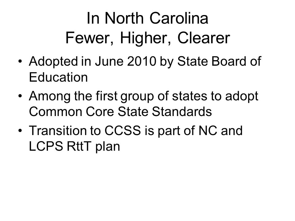 In North Carolina Fewer, Higher, Clearer