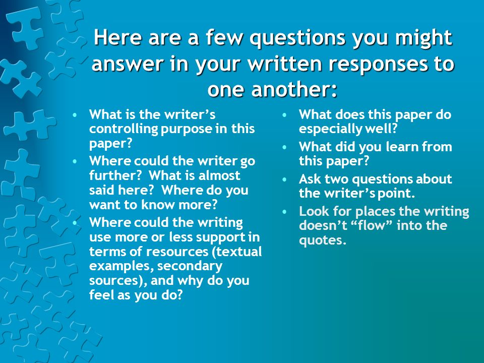 Here are a few questions you might answer in your written responses to one another: