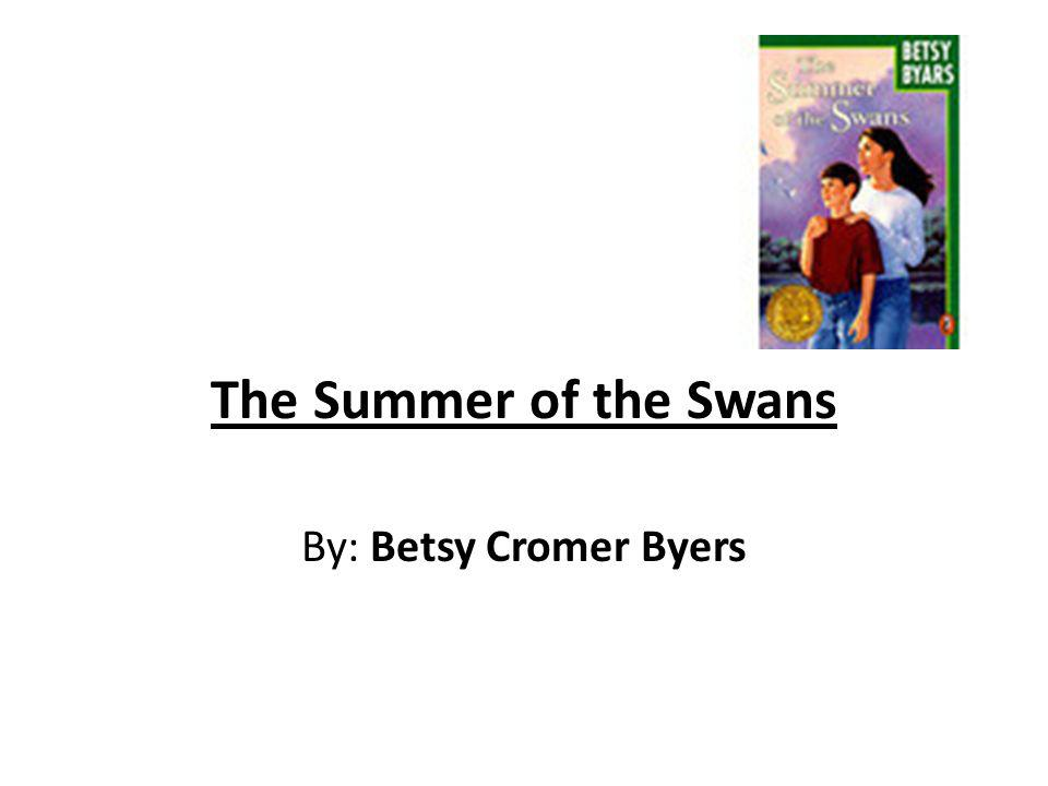 The Summer of the Swans By: Betsy Cromer Byers