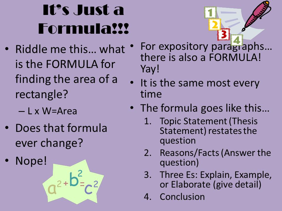 It's Just a Formula!!! Riddle me this… what is the FORMULA for finding the area of a rectangle L x W=Area.