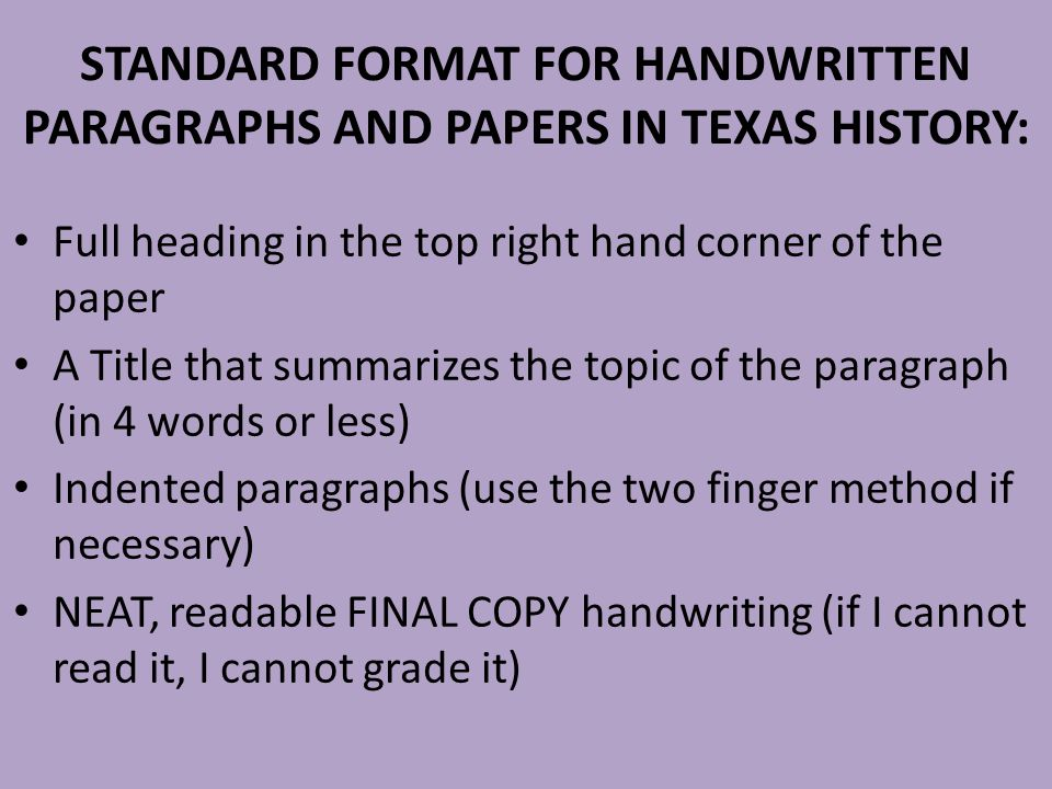 STANDARD FORMAT FOR HANDWRITTEN PARAGRAPHS AND PAPERS IN TEXAS HISTORY:
