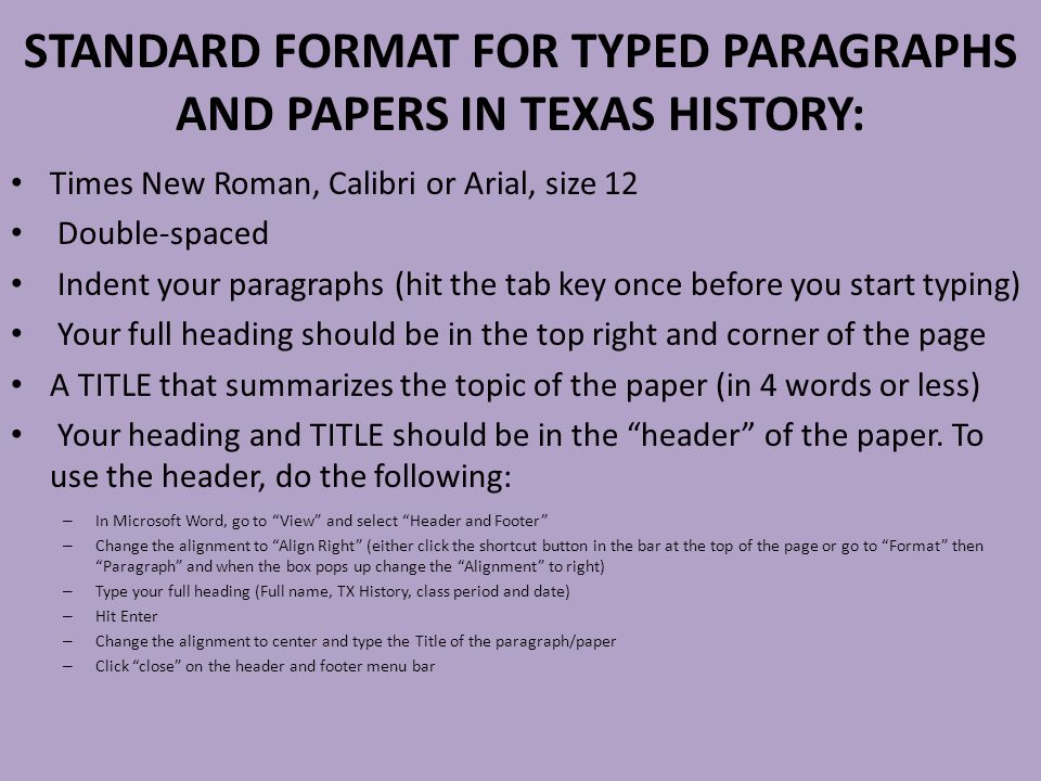 STANDARD FORMAT FOR TYPED PARAGRAPHS AND PAPERS IN TEXAS HISTORY: