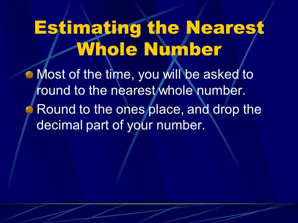 Estimating the Nearest Whole Number