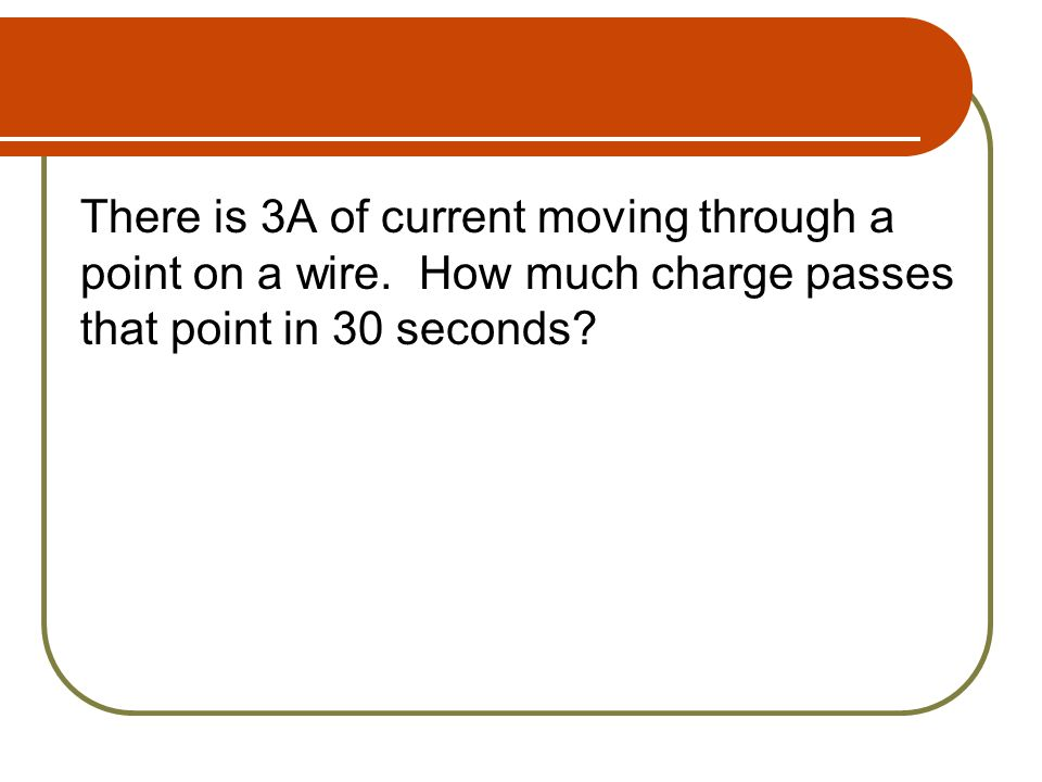 There is 3A of current moving through a point on a wire