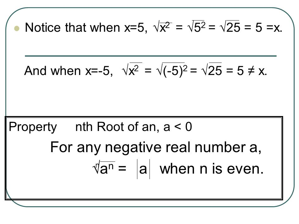 For any negative real number a, √an = a when n is even.