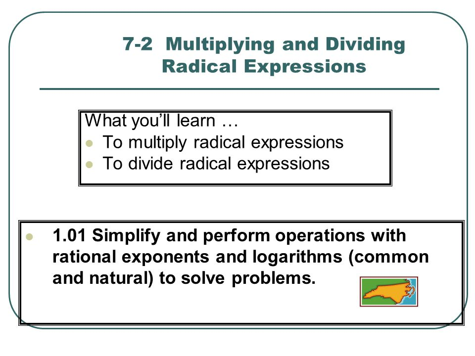 7-2 Multiplying and Dividing Radical Expressions