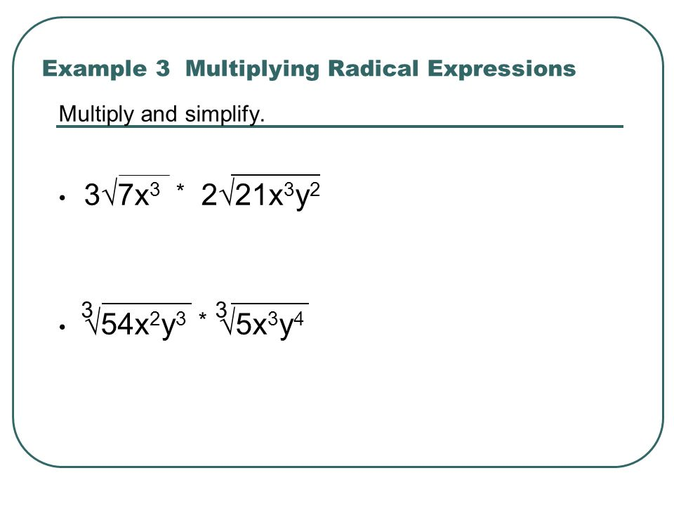 Example 3 Multiplying Radical Expressions