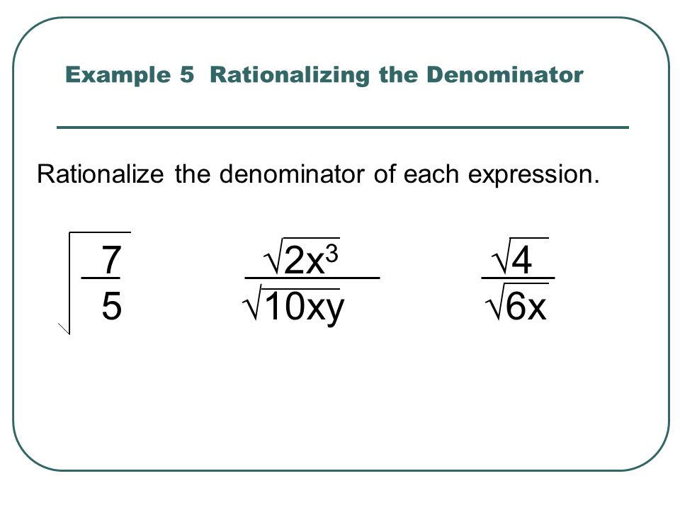 Example 5 Rationalizing the Denominator