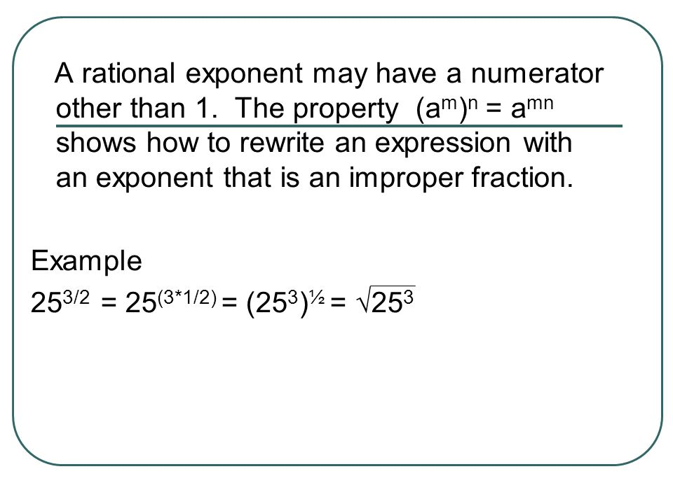 A rational exponent may have a numerator other than 1
