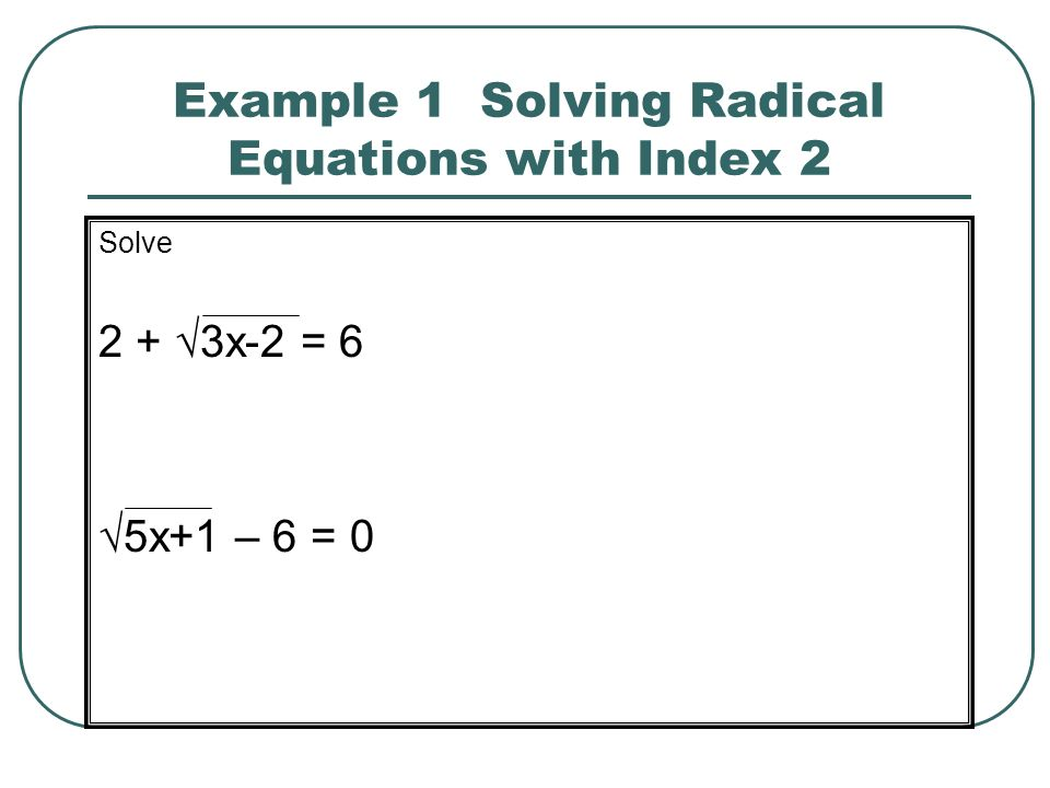 Example 1 Solving Radical Equations with Index 2