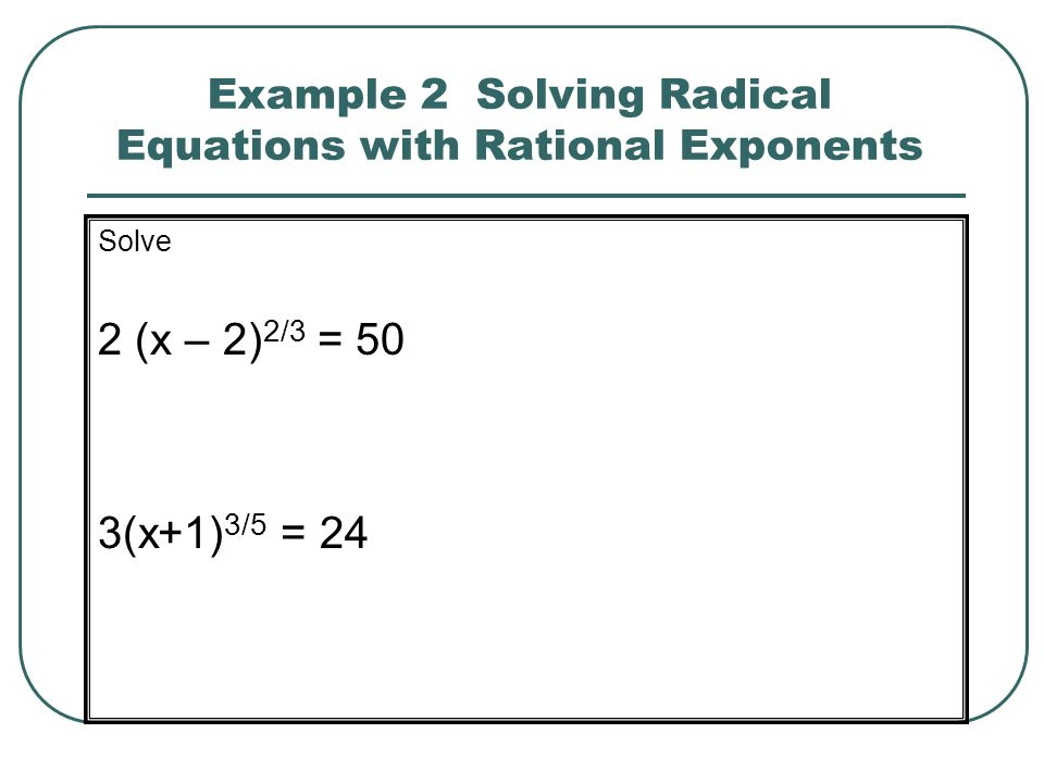 Example 2 Solving Radical Equations with Rational Exponents