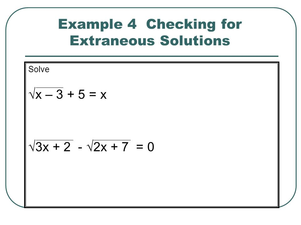 Example 4 Checking for Extraneous Solutions