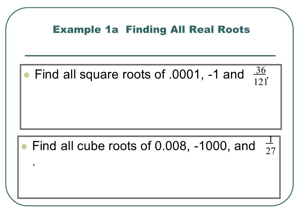 Example 1a Finding All Real Roots