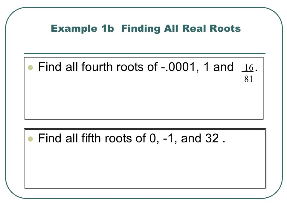 Example 1b Finding All Real Roots