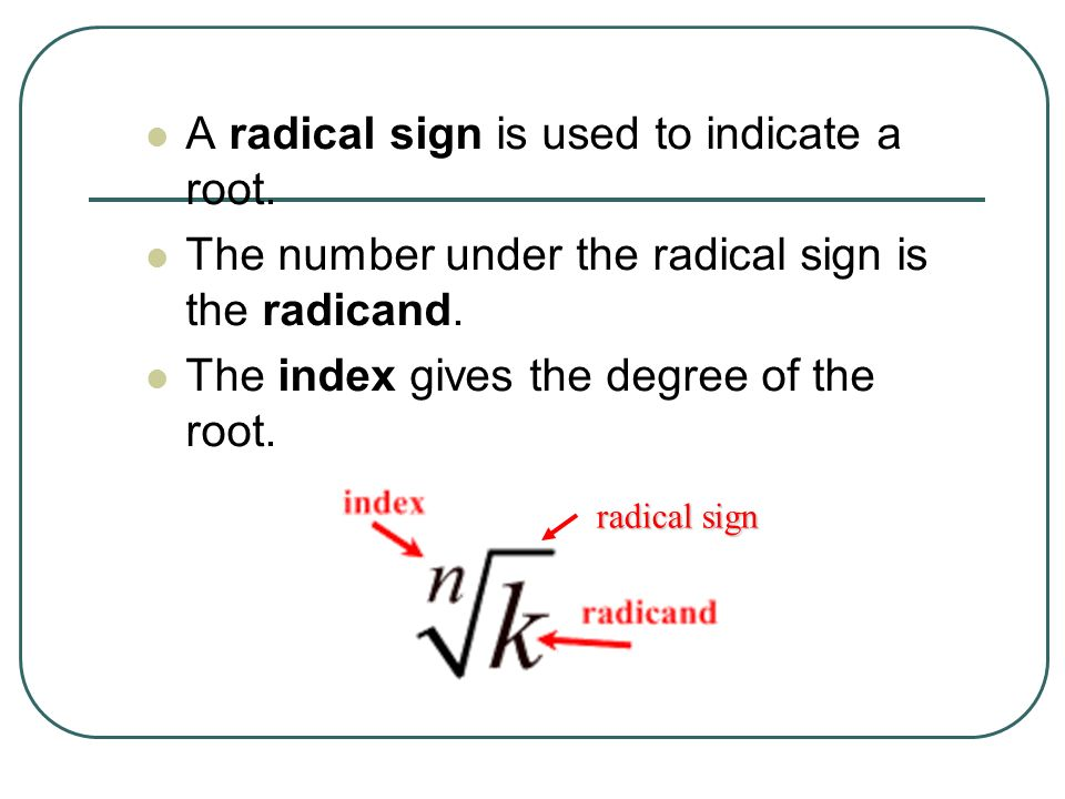 A radical sign is used to indicate a root.