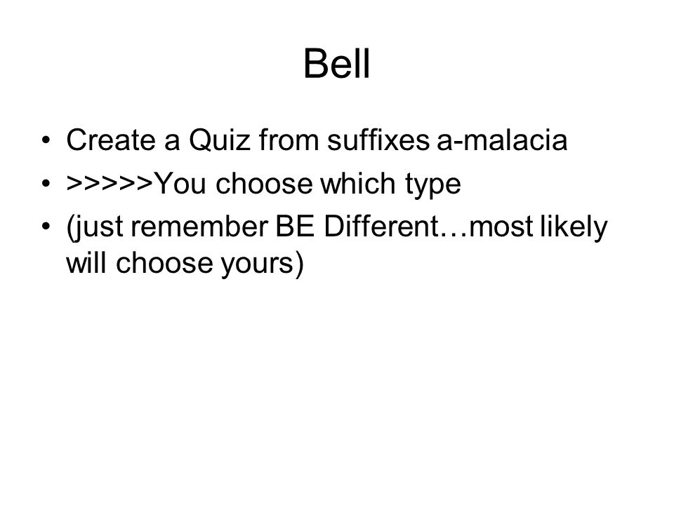 Bell Create a Quiz from suffixes a-malacia