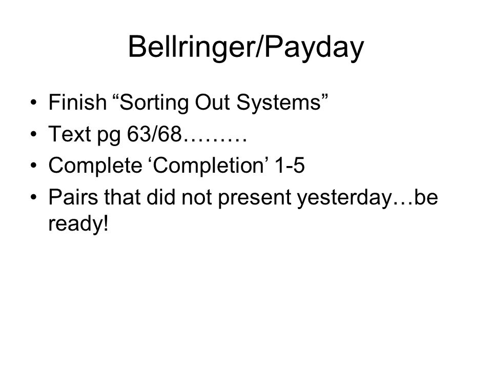 Bellringer/Payday Finish Sorting Out Systems Text pg 63/68………