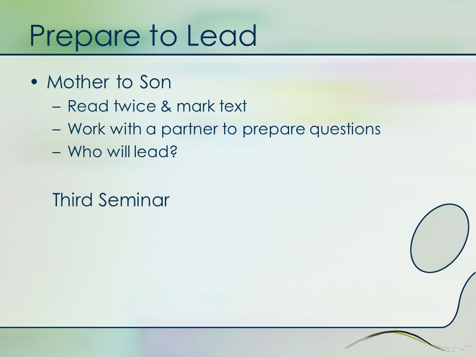 Prepare to Lead Mother to Son Third Seminar Read twice & mark text