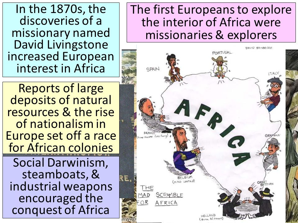 In the 1870s, the discoveries of a missionary named David Livingstone increased European interest in Africa
