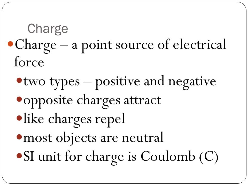 Charge – a point source of electrical force