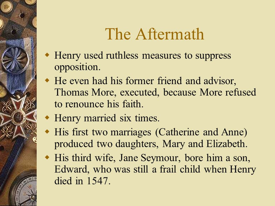 The Aftermath Henry used ruthless measures to suppress opposition.