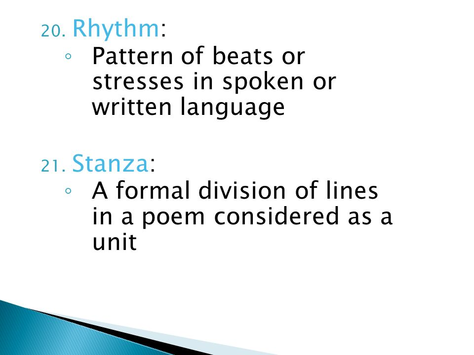 Rhythm: Pattern of beats or stresses in spoken or written language.
