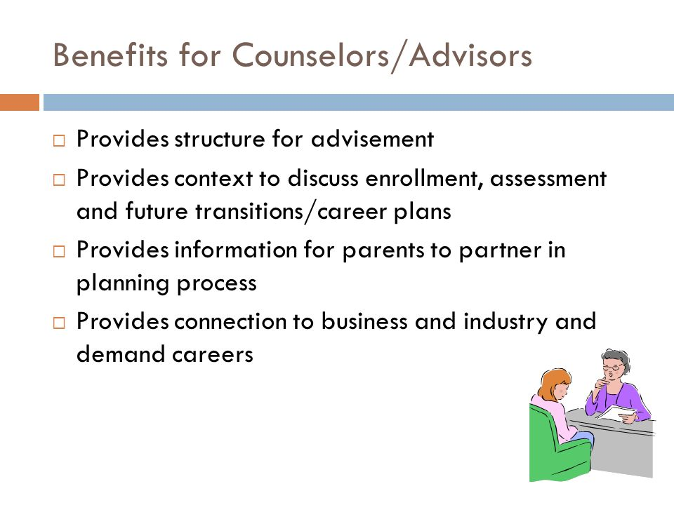 Benefits for Counselors/Advisors