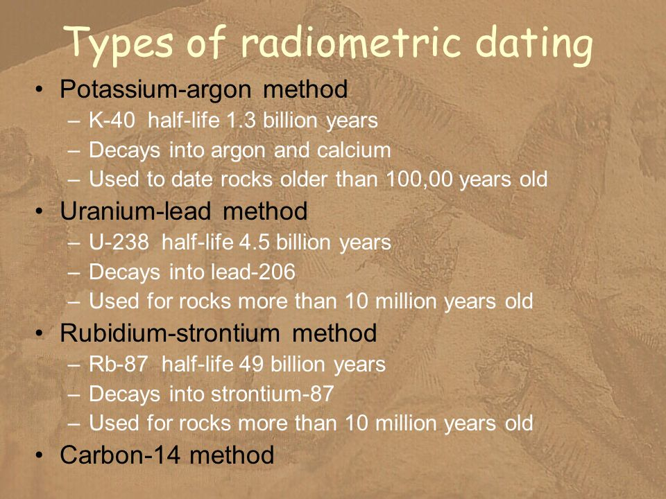 Feb 2010. Radiometric dating:. Because lead is usually found as a solid, this method was more.