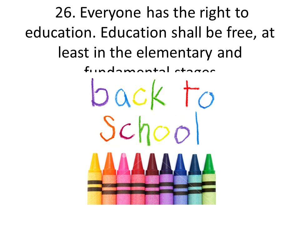 26. Everyone has the right to education