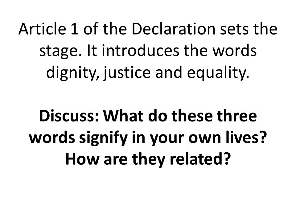 Article 1 of the Declaration sets the stage