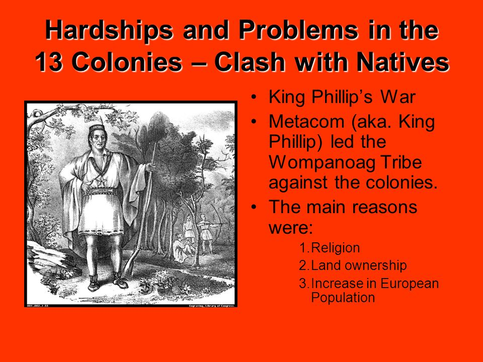 Hardships and Problems in the 13 Colonies – Clash with Natives