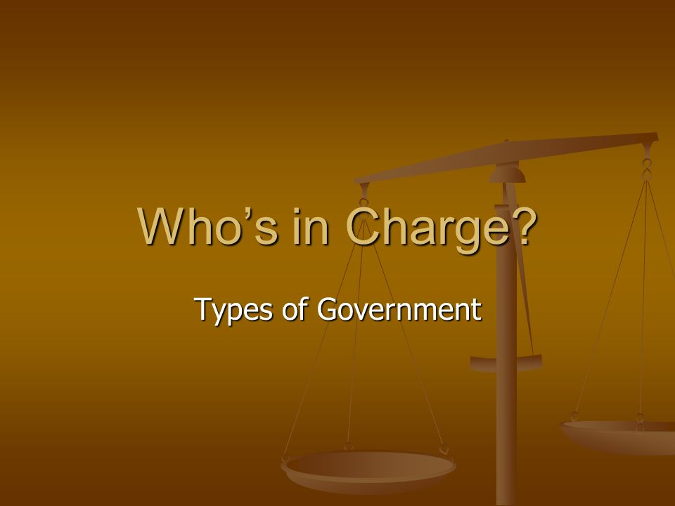 Who's in Charge Types of Government