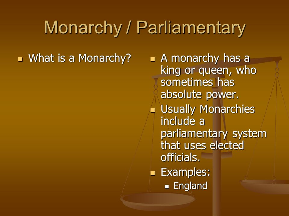 Monarchy / Parliamentary