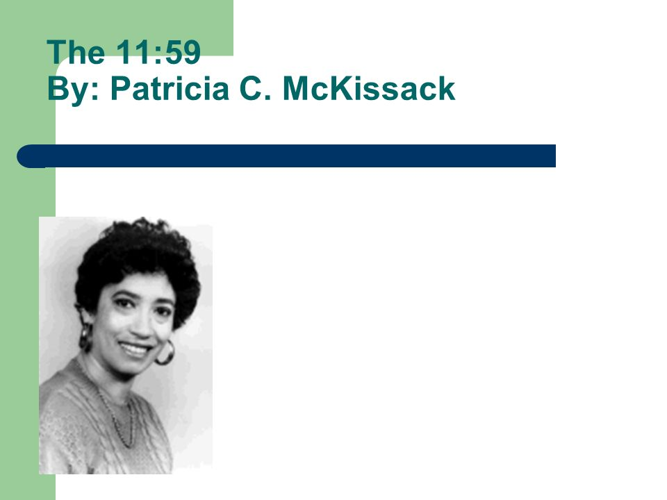 The 11:59 By: Patricia C. McKissack