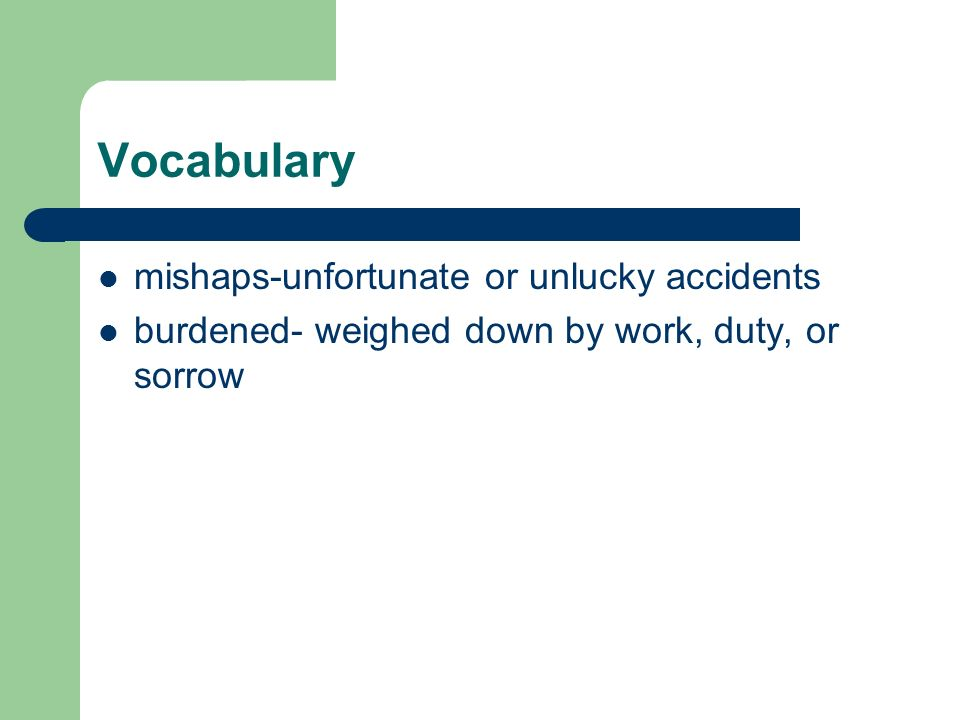 Vocabulary mishaps-unfortunate or unlucky accidents
